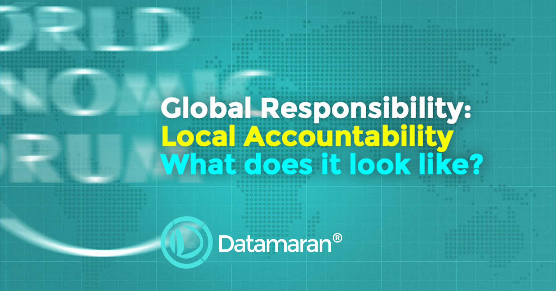 Global Responsibility: Local Accountability. What Does It Look LIke?