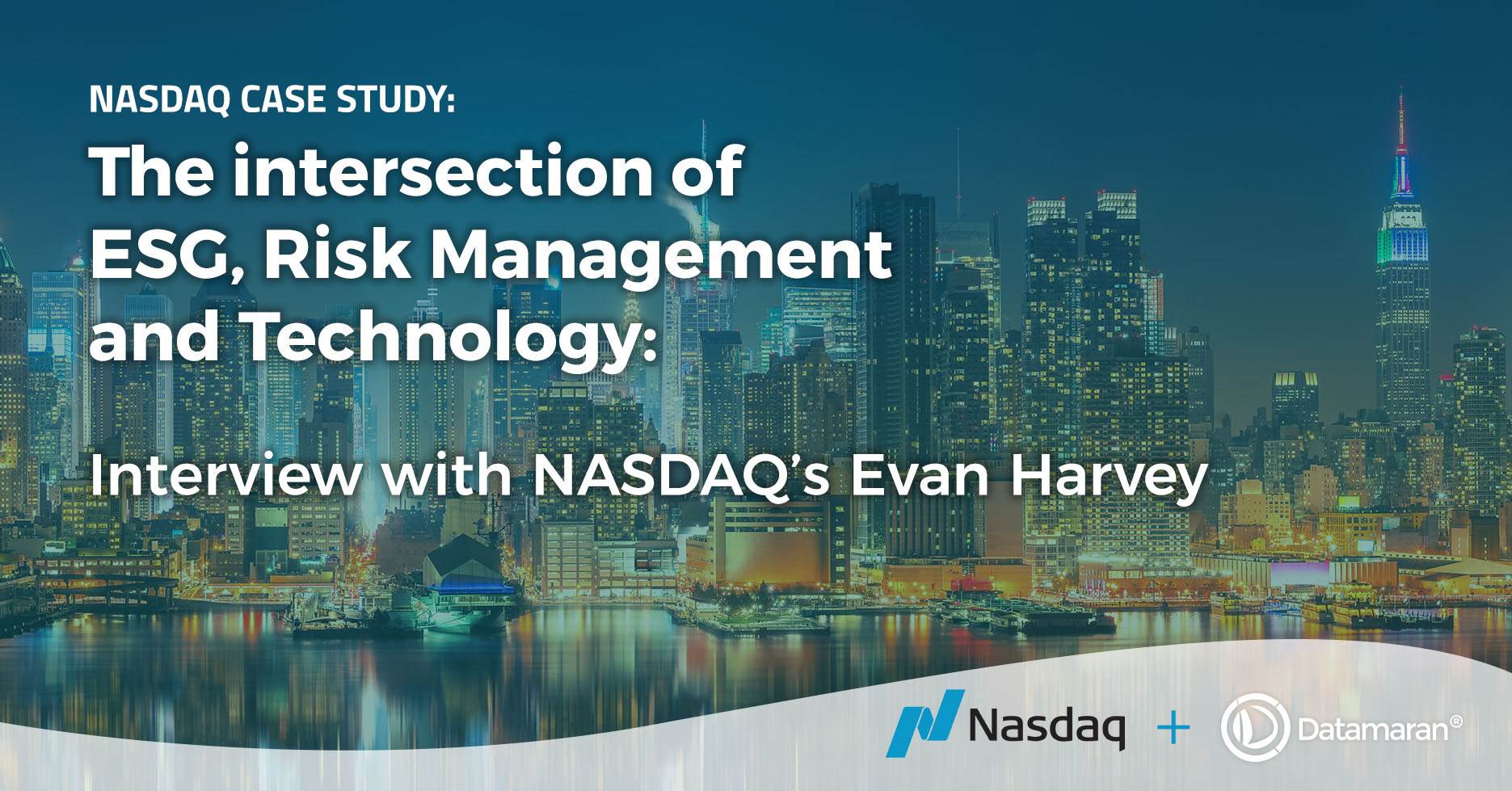 The intersection of ESG, Risk Management and Technology: interview with NASDAQ's Evan Harvey
